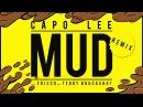 Capo Lee Mud Remix feat Frisco Teddy Bruckshot