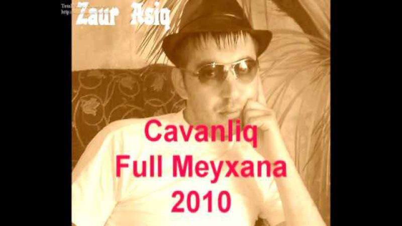Zaur AşiQ - CavanlıQ 2011 Exclusive