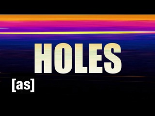 Holes | Off the Air | Adult Swim