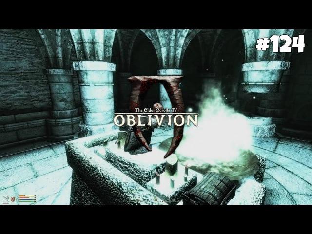 The Elder Scrolls IV: Oblivion GBRs Edition - Прохождение 124: Шлем Рыцарей Девяти