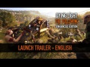 Dying Light The Following Enhanced Ed Launch Trailer ENG