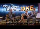 RUS SUB Джейк Джилленхол 'You Don't Know Jake' Kelly Michael (18.09.2013)