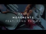 Pham - Movements (feat. Yung Fusion) Official Music Video