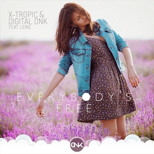 X-Tropic, digital DNK feat. Lenie - Everybody s Free (Radio Mix)