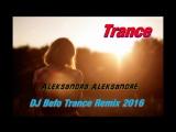 Unknown Artist - Aleksandra Aleksandre (DJ Befo Trance Remix 2016)