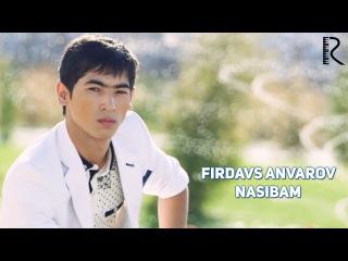 Firdavs Anvarov - Nasibam | Фирдавс Анваров - Насибам