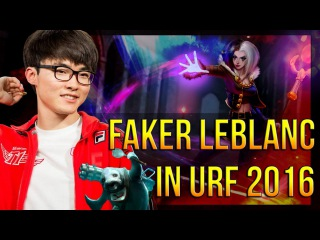 When Faker Plays Leblanc In URF 2016 - Amazing Outplays & Mechanics