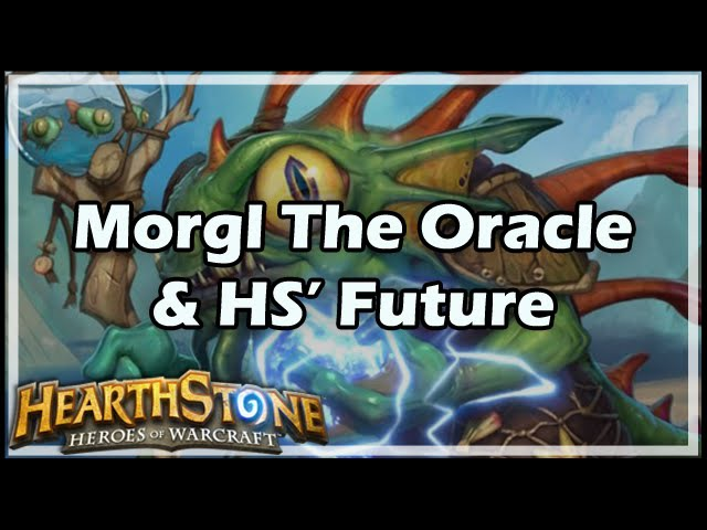 [Hearthstone] Morgl The Oracle HS' Future