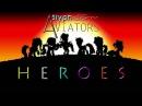 Heroes SlyphStorm Covering Aviators feat Bronyfied