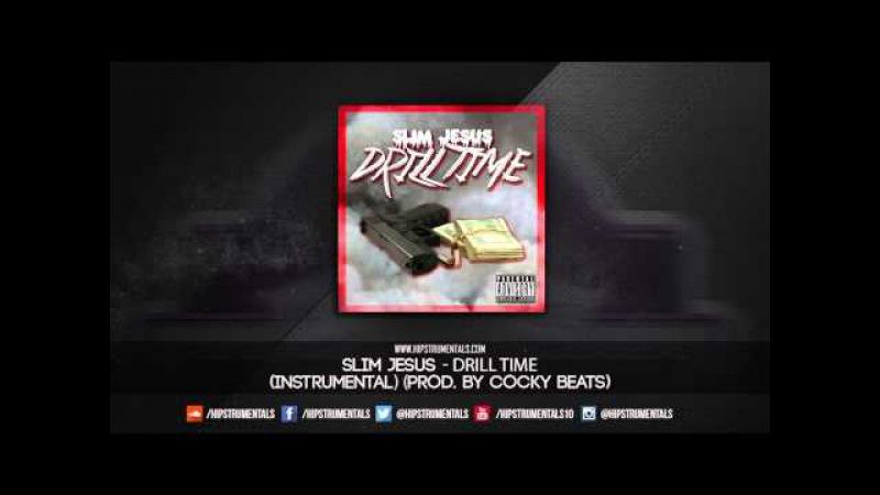 Slim Jesus - Drill Time [Instrumental] (Prod. By Cocky Beats) DL via @Hipstrumentals