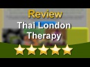 Traditional Thai Massage London Outstanding 5 Star Review