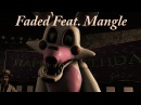 SFM FNAF Music Video Faded Feat Mangle