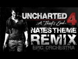 Uncharted 4 Remix - Nate's Theme 4.0 Epic Orchestra Music (Main Theme)