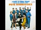 Pete Rodriguez - I Like It Like That (HQ Audio)