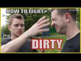 Fighting Dirty How to Street Fight Dirty Techniques and Tricks