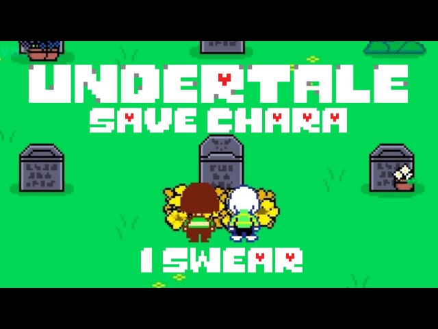 Undertale - SAVE Chara - I swear