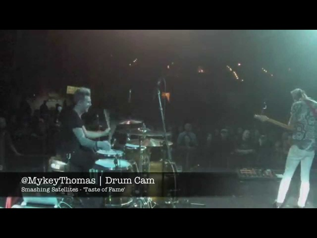 Smashing Satellites - Taste of Fame - Mykey Thomas Drum Cam