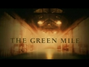 "Трейлер ""The Green MileЗеленая миля"" [ENG]"