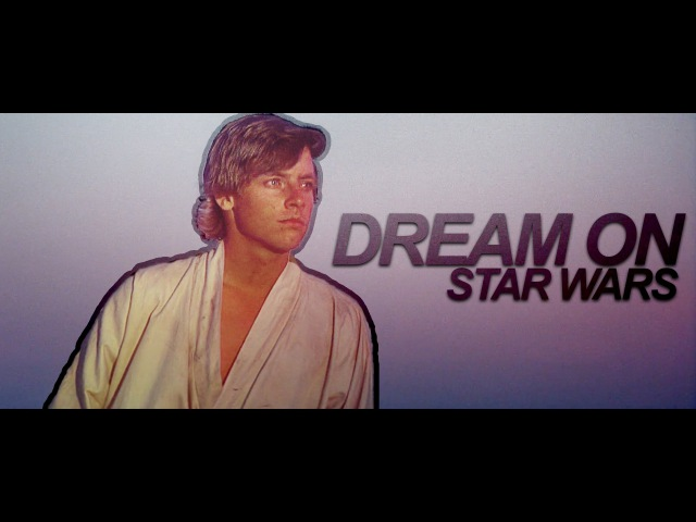 Star Wars | Dream On