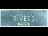 Thomas Jack - Rivers feat. Nico &amp Vinz (Gustune Bootleg)