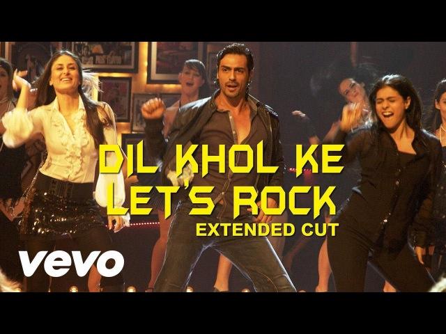 We Are Family Dil Khol Ke Let's Rock Video Kareena Kajol