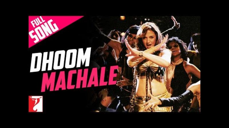 Dhoom Machale Full Song Dhoom John Abraham Esha Deol Abhishek Bachchan Uday Chopra