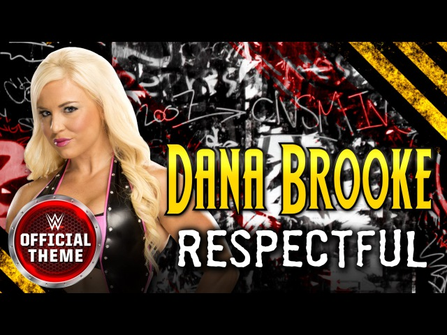 Dana Brooke - Respectful (Entrance Theme)