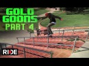 Gold Wheels Presents Gold Goons Pt 4 on RIDE