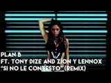 Plan B - Si no le contesto ft. Tony Dize and Zion y Lennox (Remix) Official Video