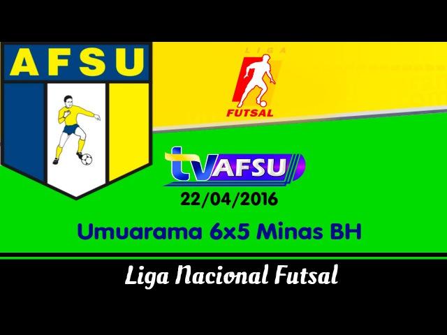 2ª Rodada Umuarama 6x5 Minas-Liga Futsal 2016