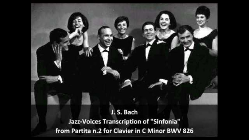 J. S. Bach-Swingle Singers Jazz-Voices Transcription of Sinfonia from Partita in C Minor BWV 826