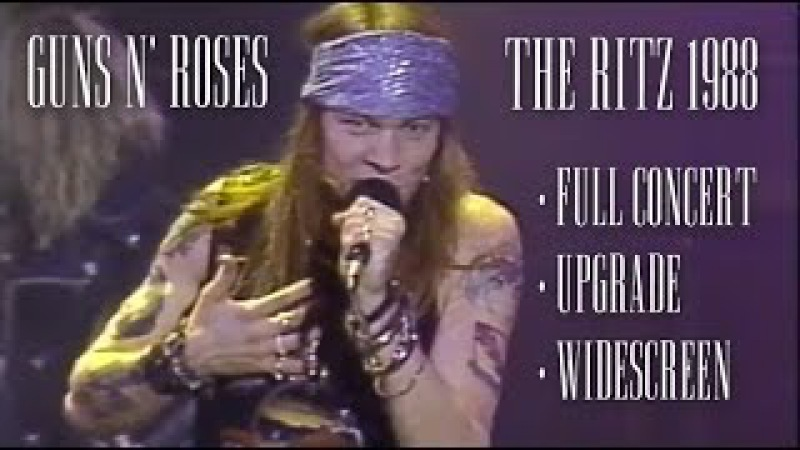 Guns N' Roses live at The Ritz 1988 - Full concert - Master upgrade - Widescreen