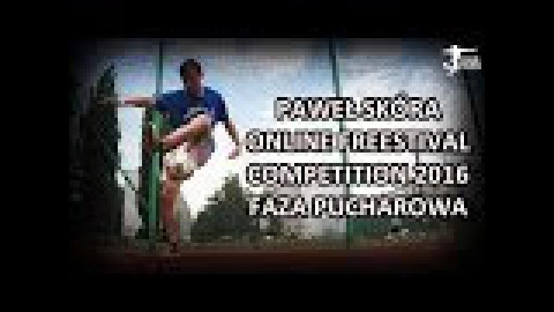 Online Freestival Competition 2016 - Paweł Skóra - Faza pucharowa