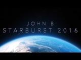 John B - Starburst 2016