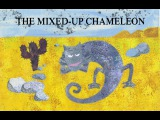 The Mixed-Up Chameleon (The Very Hungry Caterpillar &amp Other Stories)