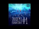 TAHDEM Foundation - Так как раньше