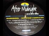 Hardsoul - Do What I Gotta Do (Derrick Carter's Blue Cucaracha Mix)