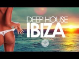 Deep House IBIZA  Sunset Mix 2016