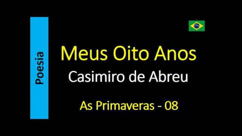 Casimiro de Abreu - 08 - Meus Oito Anos