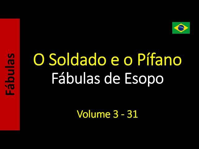 Fábulas de Esopo - 31 - O Soldado e o Pífano