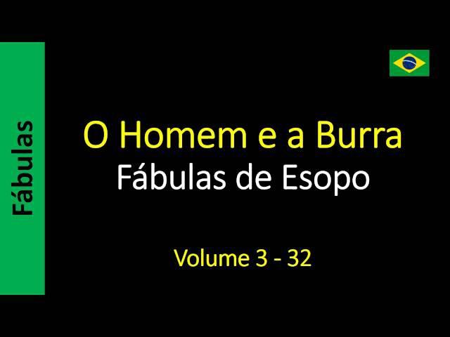 Fábulas de Esopo - 32 - O Homem e a Burra