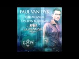 Paul van Dyk - For An Angel (Fashion Beat Extended Remix)