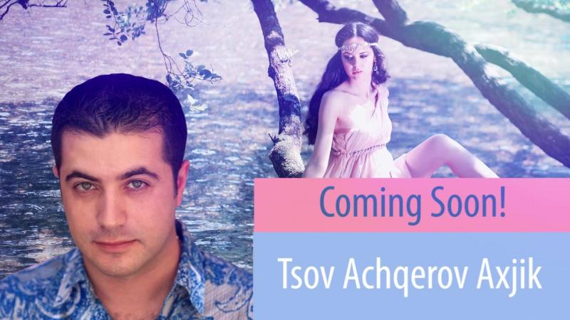 Vartan Taymazyan - Tsov Achqerov Axjik (Coming Soon)