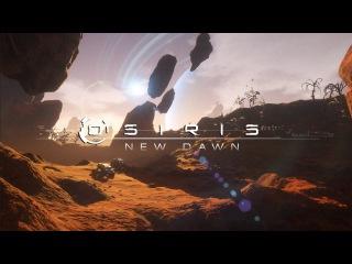 Osiris: New Dawn (Teaser Trailer)