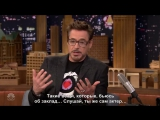 Robert Downey Jr on Jimmy Fallon 2016 - русские субтитры