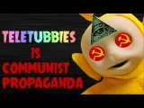 PROOF The Teletubbies is Communist Propaganda