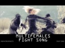 MultiFemales ~ Fight Song