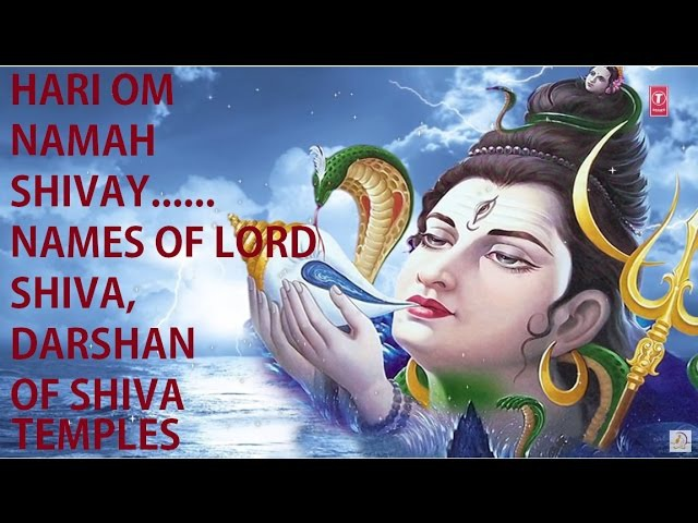 Hari Om Namah Shivay, Names of Lord Shiva, Darshan of Various temples of Lord Shiva