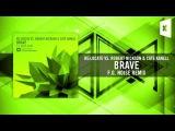 ReLocate Vs. Robert Nickson &amp Cate Kanell - Brave FULL (F.G. Noise Remix) Amsterdam Trance