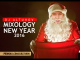 DJ Altuhov - Mixology New Year 2016 (No Jingle)